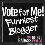 vote for me funniest blog - badass blog award